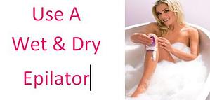 use wet and dry epilators