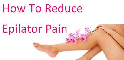 Do epilators hurt? How to Reduce Epilator Pain
